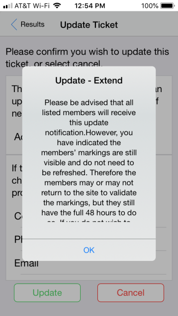 "Select ""Update – Extend"" if you only need to extend the life of the ticket for another 10 business days and the markings are still visible and they DO NOT need to be checked/refreshed by the locator"