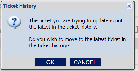 If the ticket number you entered is not the newest ticket number in the history, you will be prompted to confirm you wish to move to the newest ticket number.